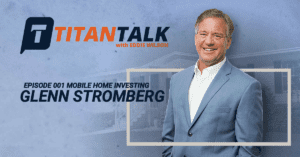 Titan of Mobile Home Investing: Glenn Stomberg